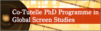 Co-Tutelle PhD Programme in Global Screen Studies